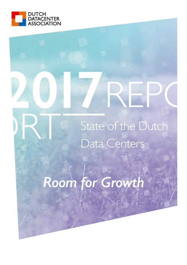 State of the Dutch Data Centers 2017 - Room for Growth