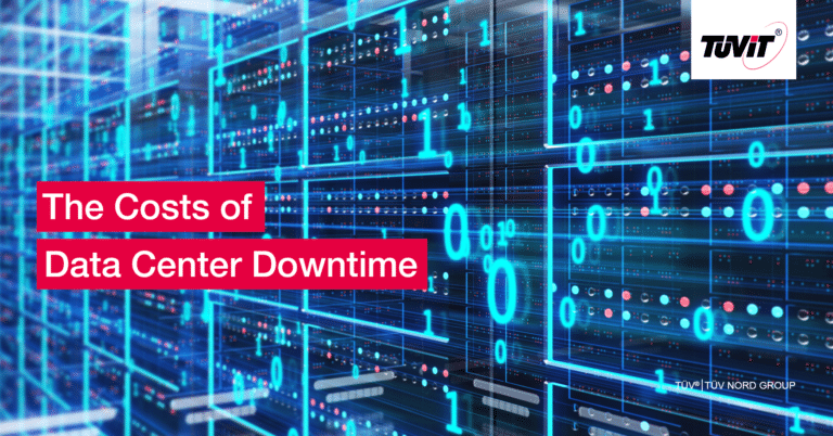 The Costs of DC-Downtime and How to Prevent It With TÜViT's EN50600/ ISO 22237 Approach