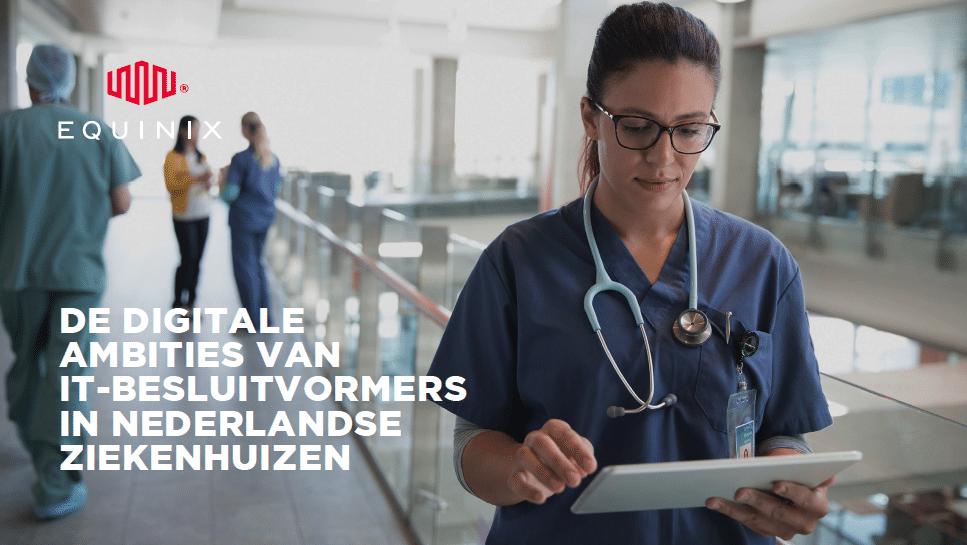 Whitepaper: De digitale ambities van IT-besluitvormers in Nederlandse ziekenhuizen